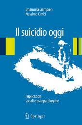 Il suicidio oggi: Implicazioni sociali e psicopatologiche