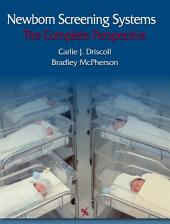 Newborn Screening Systems: The Complete Perspective
