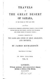Travels in the Great Desert of Sahara, in the Years of 1845 and 1846: Containing a Narrative of Personal Adventures, During a Tour of Nine Months Through the Desert ... : Including a Description of the Oases and Cities of Ghat, Ghadames and Mourzuk, Volume 2