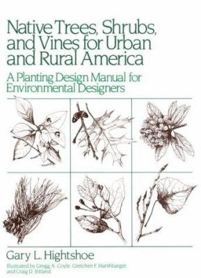 Native Trees Shrubs  and Vines for Urban and Rural America