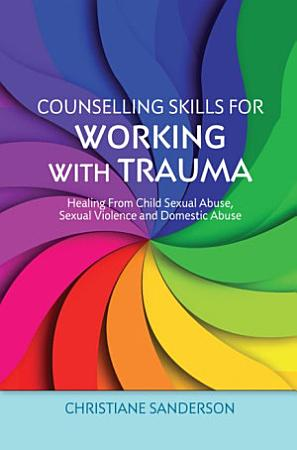 Counselling Skills for Working with Trauma PDF