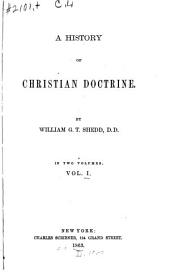 A History of Christian Doctrine: Volume 1