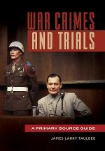 War Crimes and Trials: A Primary Source Guide