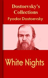 White Nights: Dostoevsky's Collections