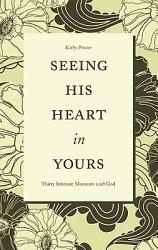 Seeing His Heart in Yours