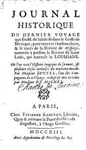 Journal historique du dernier voyage que feu M. de la Sale fit dans le Golfe de Mexique, pour trouver l'embouchure, & le cours de la Rivière de Mississipi