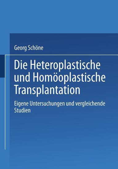 Die Heteroplastische und hom  oplastische Transplantation PDF