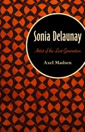 Sonia Delaunay: Artist of the Lost Generation
