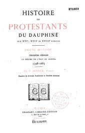 Histoire des protestants du Dauphiné aux XVIe, XVIIe et XVIIIe siècles: Troisième période: le régime de l'Édit de Nantes, 1598-1685