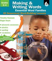 Making & Writing Words: Word Families: 40 Sequenced Word-Building Lessons