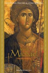 Saint Michael: Devotions, Prayers & Living Wisdom