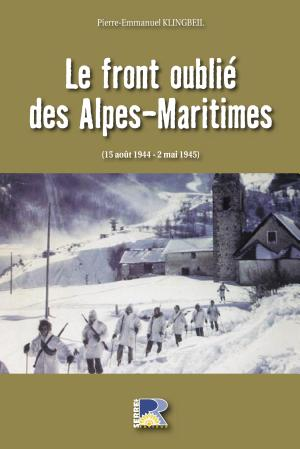 Le front oubli   des Alpes Maritimes  15 ao  t 1944   2 mai 1945  PDF