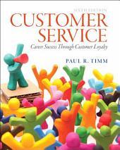 Customer Service: Career Success through Customer Loyalty, Edition 6