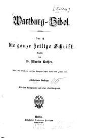 Wartburg-Bibel: Das ist die ganze heilige Schrift. Deutsch durch Martin Luther. Aufs Neue verglichen m. d. Ausg. letzter Hand vom Jahre 1545. Mit einer Heliogravüre u. einer Familienchronik