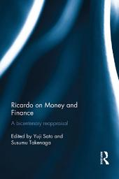 Ricardo on Money and Finance: A Bicentenary Reappraisal
