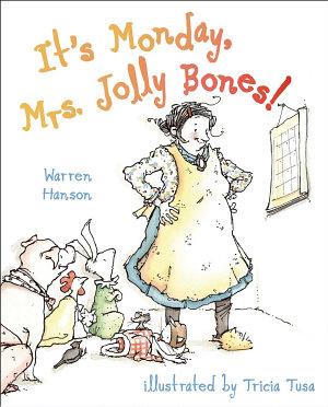It s Monday  Mrs  Jolly Bones