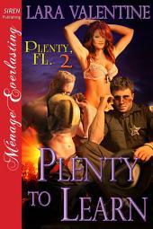 Plenty to Learn [Plenty, FL 2]
