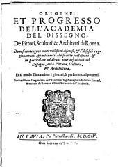 Origine et progresso dell'Academia del Dissegno, de pittori, scultori & architetti di Roma ...