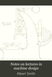 Notes on Lectures in Machine Design
