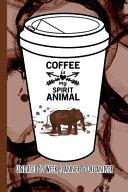 Coffee Is My Spirit Animal: Coffee Lovers Undated 52 Week Planner and Organizer - Elephant