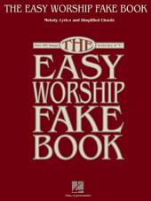 """The Easy Worship Fake Book (Songbook): Over 100 Songs in the Key of """"C"""""""