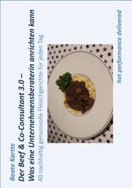 Der Beef   Co Consultant 3 0   Was eine Unternehmensberaterin anrichten kann PDF