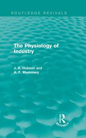 The Physiology of Industry (Routledge Revivals)