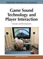 Game Sound Technology and Player Interaction  Concepts and Developments PDF