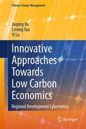 Innovative Approaches Towards Low Carbon Economics: Regional Development Cybernetics