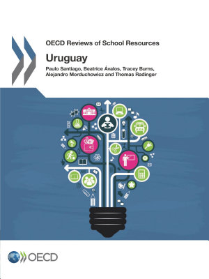 OECD Reviews of School Resources  Uruguay 2016 PDF