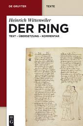 Der Ring: Text - Übersetzung - Kommentar. Nach der Münchener Handschrift herausgegeben, übersetzt und erläutert