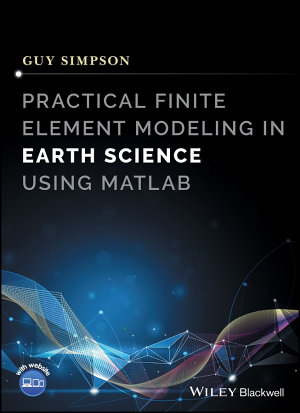 Practical Finite Element Modeling in Earth Science Using Matlab PDF