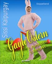 Gayle Ostern: Doppelband 1. Farbspiele 2. Respekt