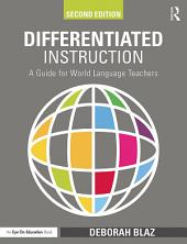 Differentiated Instruction: A Guide for World Language Teachers, Edition 2