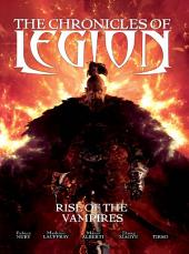 The Chronicles of Legion: The Rise of the Vampires
