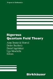 Rigorous Quantum Field Theory: A Festschrift for Jacques Bros
