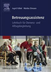 Betreuungsassistenz: Lehrbuch für Demenz- und Alltagsbegleitung