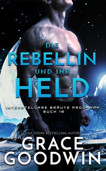Die Rebellin und ihr Held PDF
