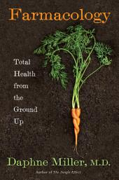Farmacology: Total Health from the Ground Up