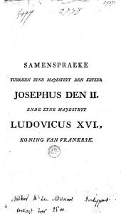 Samenspraecke tusschen zyne majesteyt den keyzer Josephus den II ende zyne majesteyt Ludovicus XVI., koning van Vrankryk