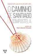 quase  tudo o que precisa de saber sobre o Caminho de Santiago de Compostela PDF