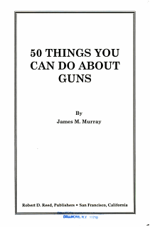 50 Things You Can Do about Guns Book