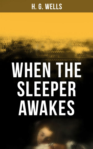 When the Sleeper Awakes
