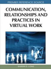 Communication  Relationships and Practices in Virtual Work PDF