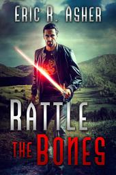 Rattle the Bones: Vesik, Book 6