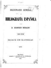 Diccionario general de bibliografía española: Índice de materias. 1881