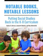 Notable Books, Notable Lessons: Putting Social Studies Back in the K-8 Curriculum