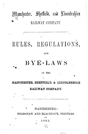 Rules  Regulations  and Bye laws of the Manchester  Sheffield    Lincolnshire Railway Company