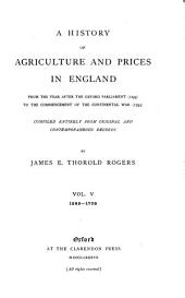 A History of Agriculture and Prices in England: From the Year After the Oxford Parliament (1259) to the Commencement of the Continental War (1793), Volume 5