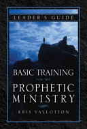 Basic Training for the Prophetic Ministry Leader s Guide